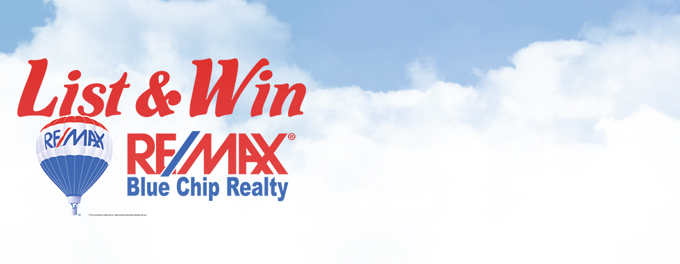 RE/MAX Blue Chip Realty: LIST AND WIN Contest